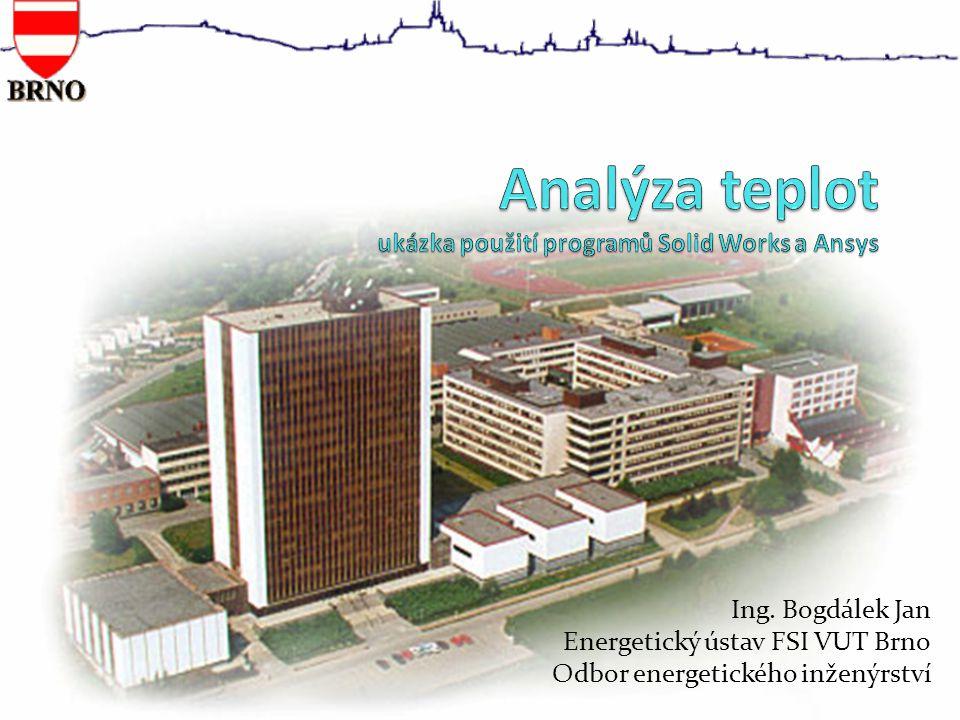 Analýza teplot Výpočtový model pro program Ansys T okol αvαv αdαd αsαs qQ °C°CW*m -2 K -1 W m -2 W 1 20638-12 608,5 13593 2 20638-12 608,5 8723/4880 3 28638-12 608,5 8723/4880