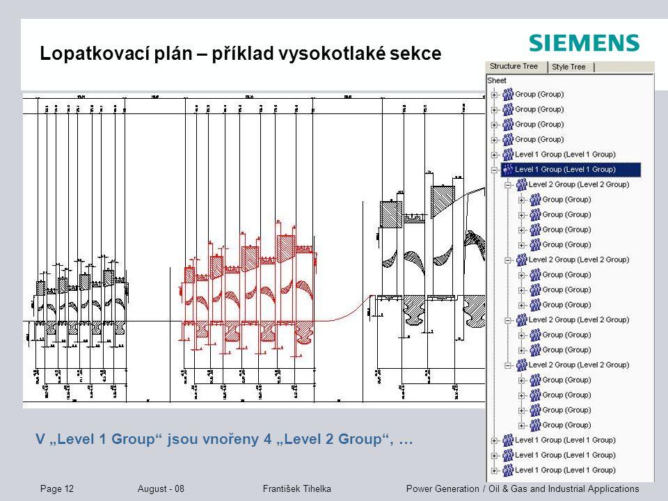 """Page 12 August - 08 Power Generation / Oil & Gas and Industrial ApplicationsFrantišek Tihelka Lopatkovací plán – příklad vysokotlaké sekce V """"Level 1"""