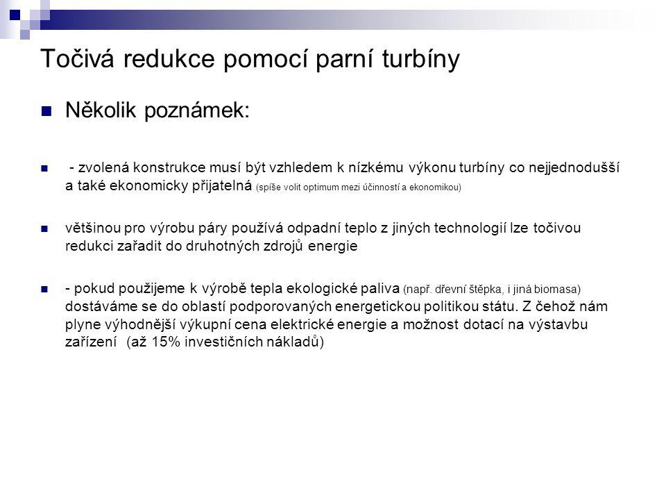 Několik poznámek: - zvolená konstrukce musí být vzhledem k nízkému výkonu turbíny co nejjednodušší a také ekonomicky přijatelná (spíše volit optimum m