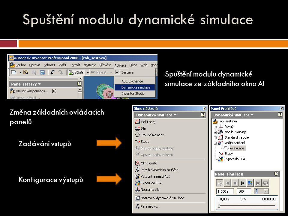 Spuštění modulu dynamické simulace Spuštění modulu dynamické simulace ze základního okna AI Změna základních ovládacích panelů Zadávání vstupů Konfigurace výstupů