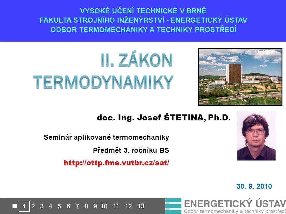 VYSOKÉ UČENÍ TECHNICKÉ V BRNĚ FAKULTA STROJNÍHO INŽENÝRSTVÍ - ENERGETICKÝ ÚSTAV ODBOR TERMOMECHANIKY A TECHNIKY PROSTŘEDÍ 1 2 3 4 5 6 7 8 9 10 11 12 1