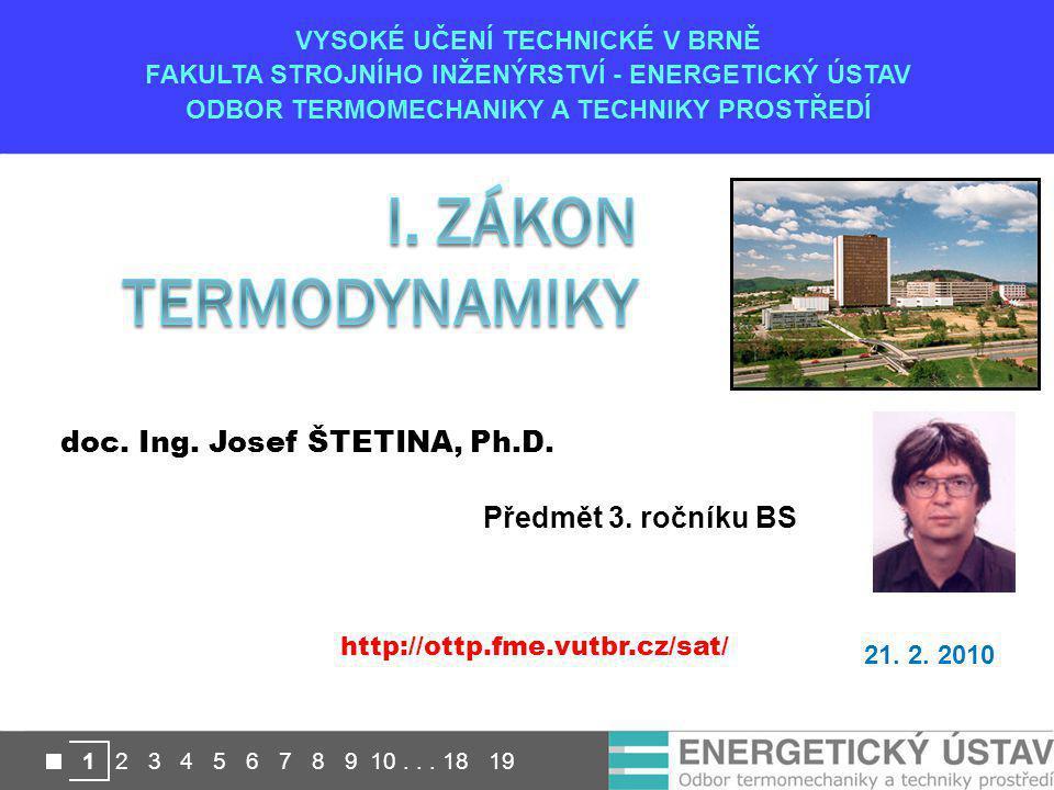 VYSOKÉ UČENÍ TECHNICKÉ V BRNĚ FAKULTA STROJNÍHO INŽENÝRSTVÍ - ENERGETICKÝ ÚSTAV ODBOR TERMOMECHANIKY A TECHNIKY PROSTŘEDÍ 1 2 3 4 5 6 7 8 9 10... 18 1