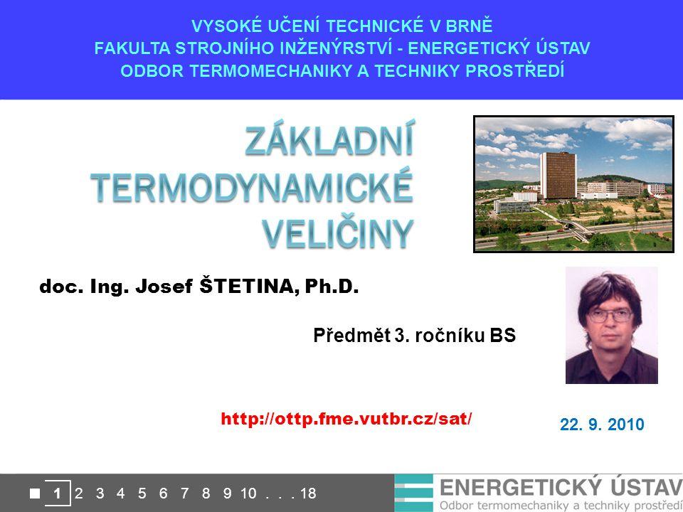 VYSOKÉ UČENÍ TECHNICKÉ V BRNĚ FAKULTA STROJNÍHO INŽENÝRSTVÍ - ENERGETICKÝ ÚSTAV ODBOR TERMOMECHANIKY A TECHNIKY PROSTŘEDÍ 1 2 3 4 5 6 7 8 9 10... 18 2