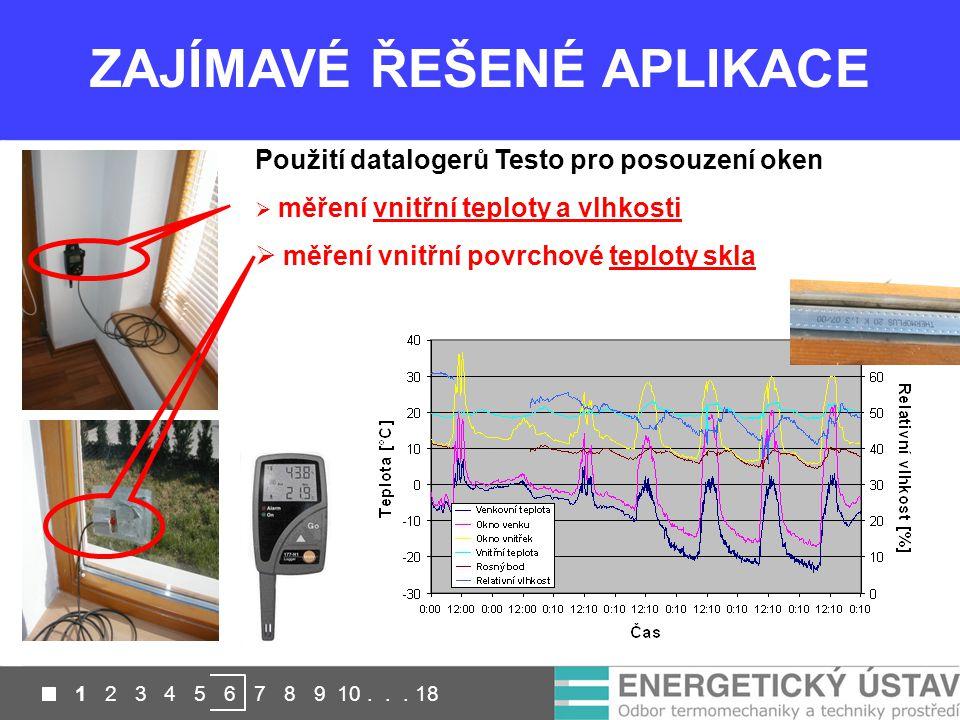 1 2 3 4 5 6 7 8 9 10... 18 ZAJÍMAVÉ ŘEŠENÉ APLIKACE Použití datalogerů Testo pro posouzení oken  měření vnitřní teploty a vlhkosti  měření vnitřní p
