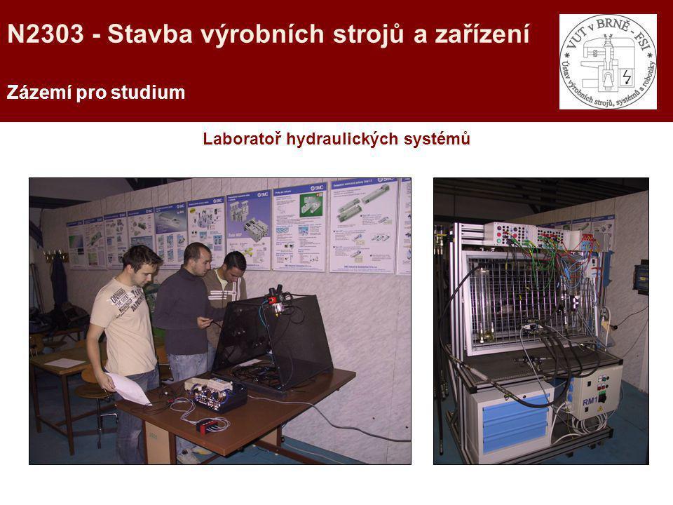 Zázemí pro studium Laboratoř hydraulických systémů N2303 - Stavba výrobních strojů a zařízení
