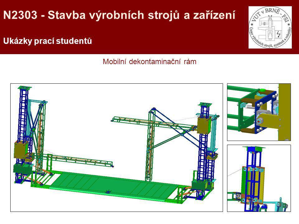 Ukázky prací studentů Mobilní dekontaminační rám N2303 - Stavba výrobních strojů a zařízení