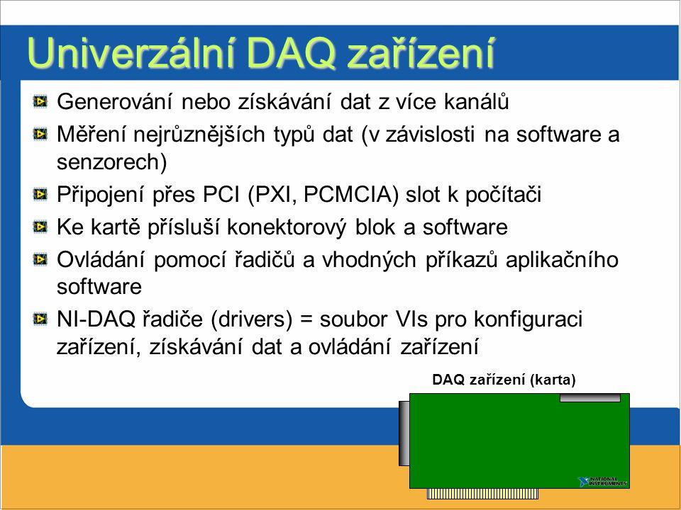 Univerzální DAQ zařízení Generování nebo získávání dat z více kanálů Měření nejrůznějších typů dat (v závislosti na software a senzorech) Připojení př