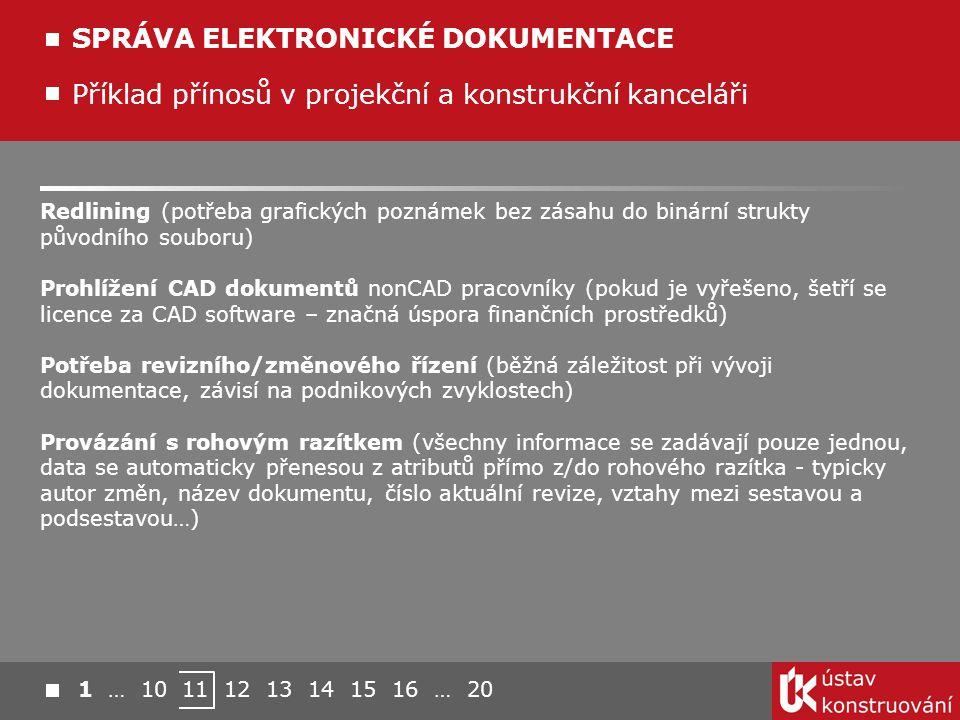 Příklad přínosů v projekční a konstrukční kanceláři SPRÁVA ELEKTRONICKÉ DOKUMENTACE Redlining (potřeba grafických poznámek bez zásahu do binární struk