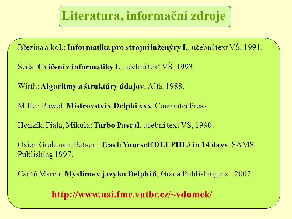 Březina a kol.: Informatika pro strojní inženýry I., učební text VŠ, 1991.