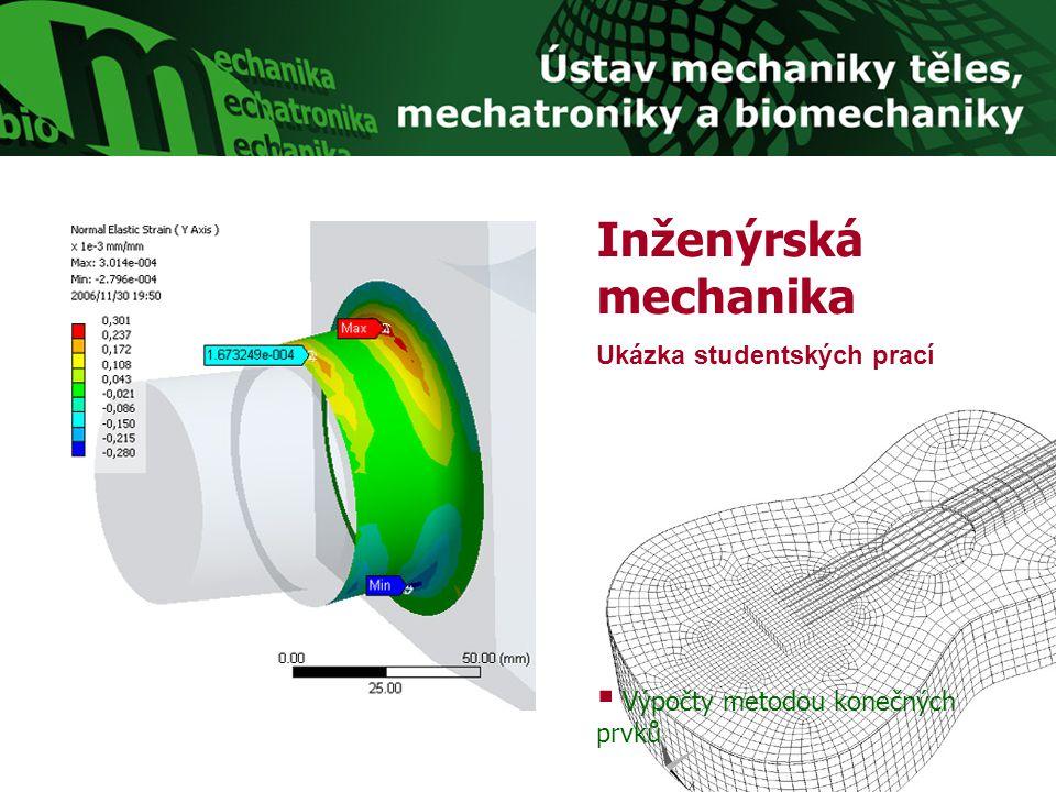 Inženýrská mechanika Ukázka studentských prací  Výpočty metodou konečných prvků