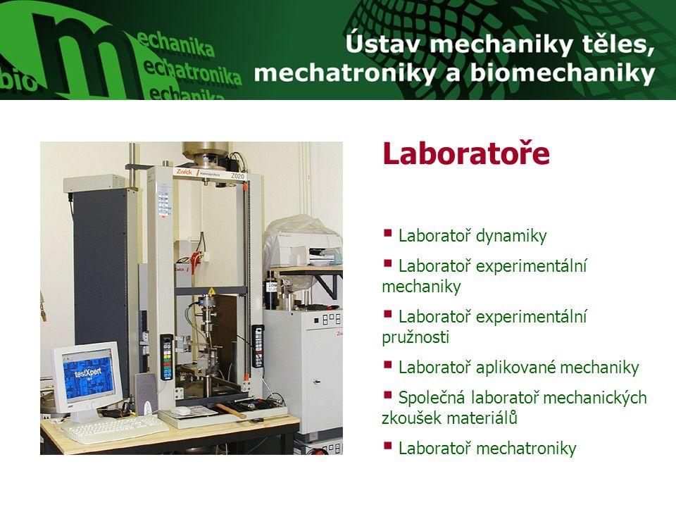 Laboratoře  Laboratoř dynamiky  Laboratoř experimentální mechaniky  Laboratoř experimentální pružnosti  Laboratoř aplikované mechaniky  Společná laboratoř mechanických zkoušek materiálů  Laboratoř mechatroniky