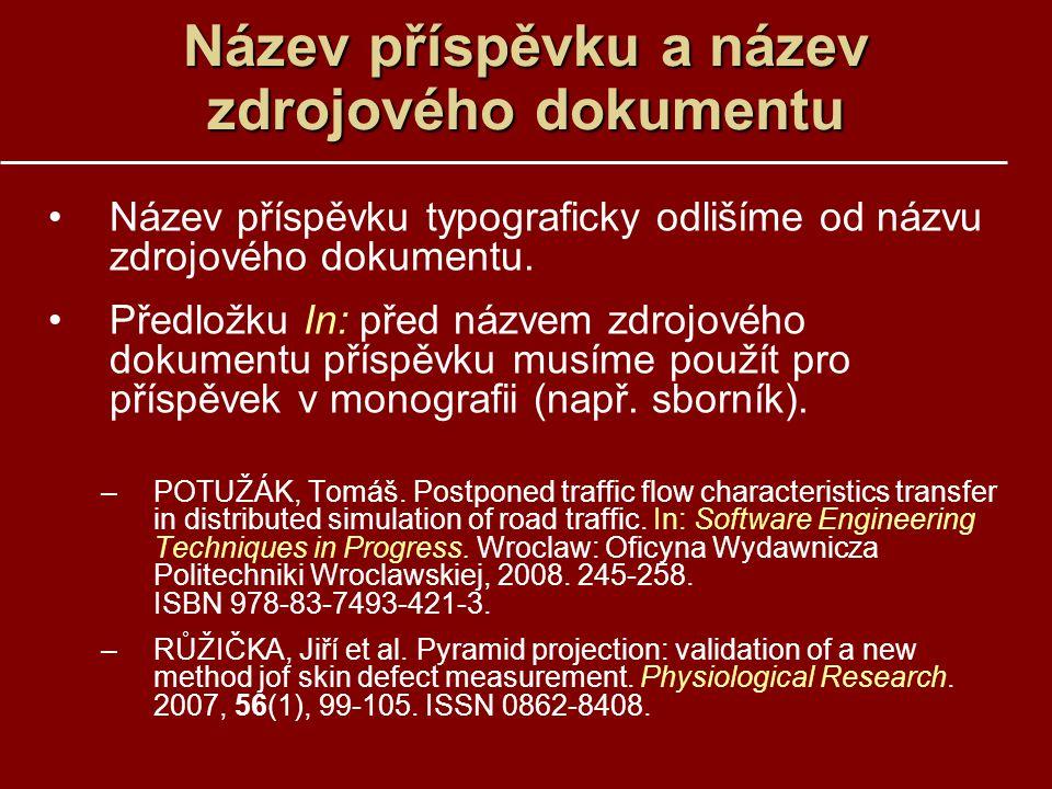 Název příspěvku a název zdrojového dokumentu Název příspěvku typograficky odlišíme od názvu zdrojového dokumentu.