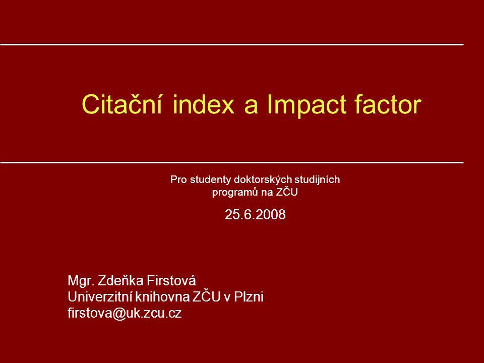 Citační index a Impact factor Mgr.