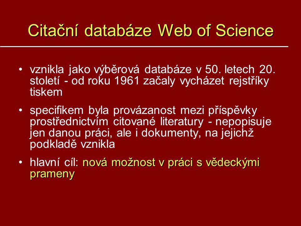 Citační databáze Web of Science vznikla jako výběrová databáze v 50.
