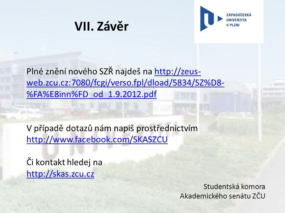 Plné znění nového SZŘ najdeš na http://zeus- web.zcu.cz:7080/fcgi/verso.fpl/dload/5834/SZ%D8- %FA%E8inn%FD_od_1.9.2012.pdfhttp://zeus- web.zcu.cz:7080