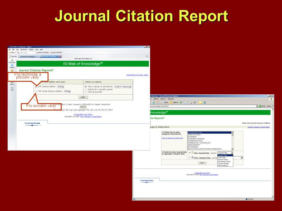 Journal Citation Report Pro sociální vědy Pro technické a přírodní vědy