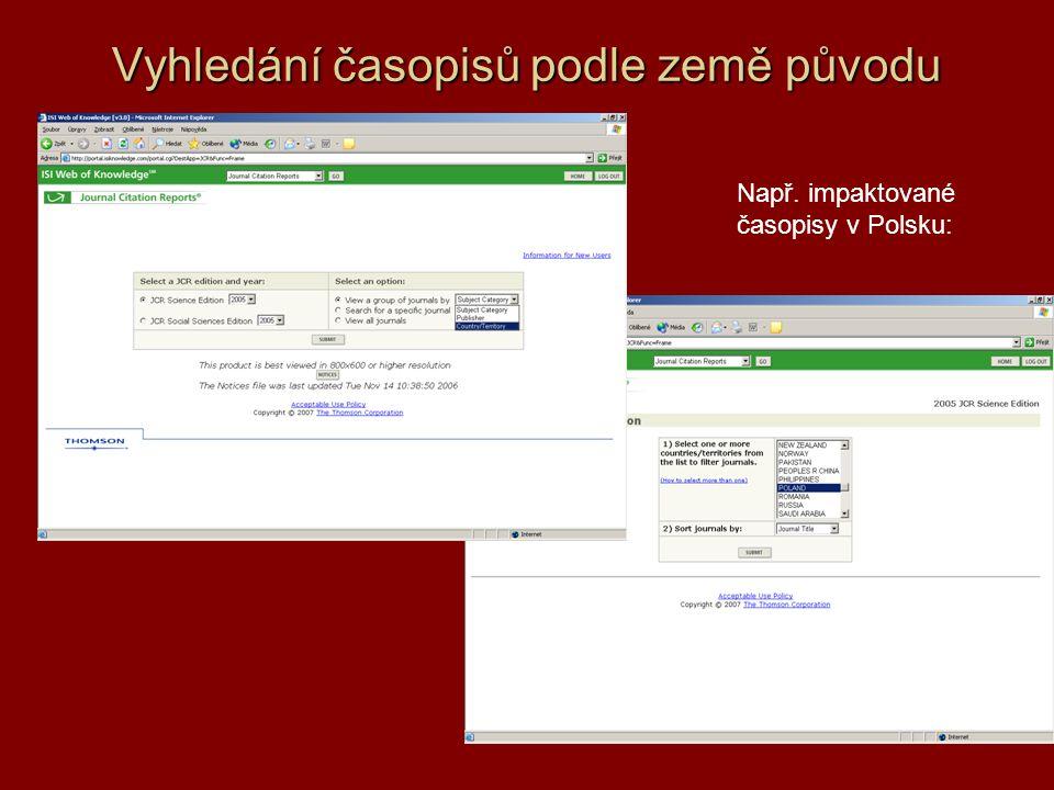 Vyhledání časopisů podle země původu Např. impaktované časopisy v Polsku: