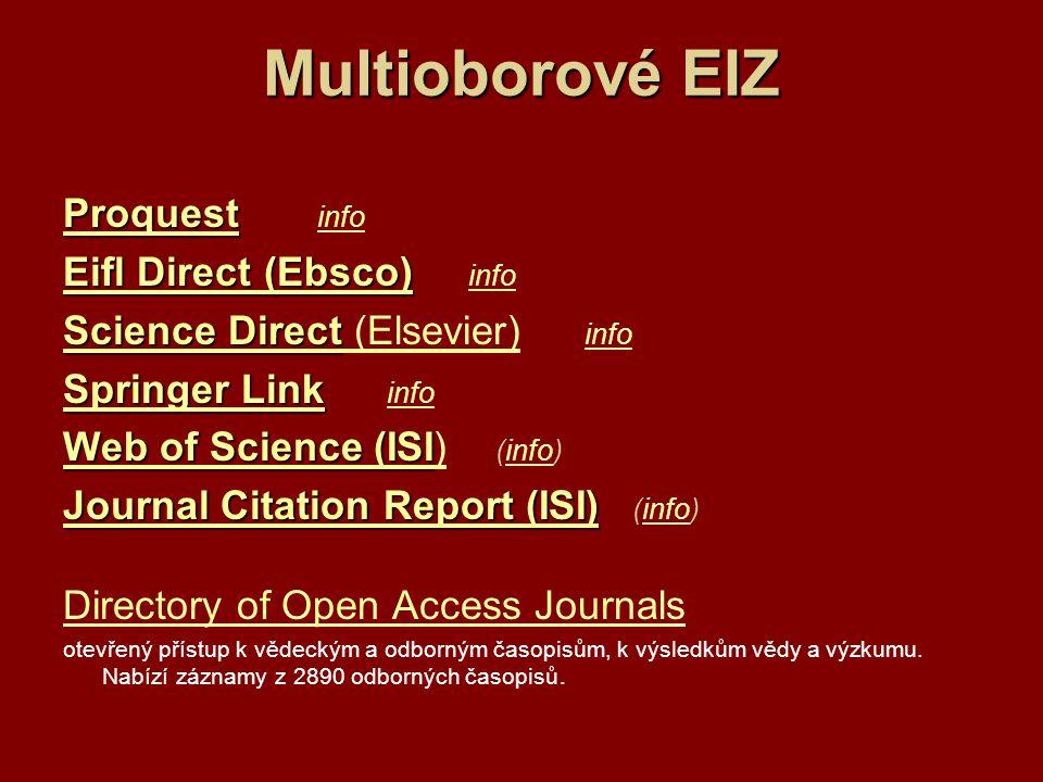 Multioborové EIZ Proquest Proquest Proquest info info Eifl Direct (Ebsco) Eifl Direct (Ebsco)Eifl Direct (Ebsco) Eifl Direct (Ebsco) info info Science