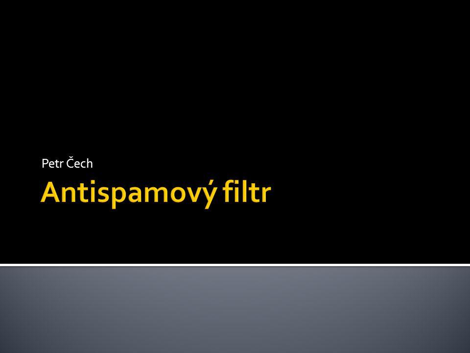  Již klasickým trikem se také stalo znásobení některého znaku v klíčovém slově:  viiiagra (viagra)  ooorder (order)  … Petr Čech: Antispamový filtr12
