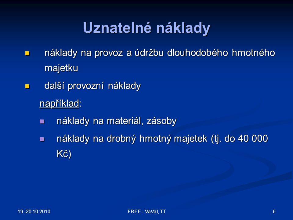 19.-20.10.2010 117FREE - VaVaI, TT musí existovat dostatečné množství kvalitních projektů, bez nichž by ČR nemusela z nabízené částky vyčerpat ani euro.