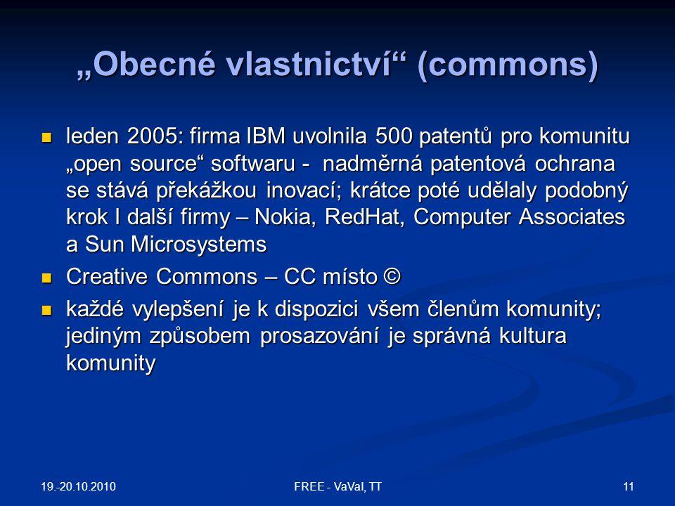 """""""Obecné vlastnictví"""" (commons) leden 2005: firma IBM uvolnila 500 patentů pro komunitu """"open source"""" softwaru - nadměrná patentová ochrana se stává př"""