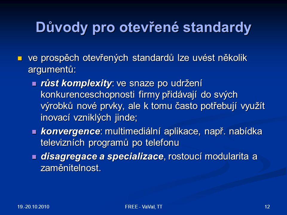 Důvody pro otevřené standardy ve prospěch otevřených standardů lze uvést několik argumentů: ve prospěch otevřených standardů lze uvést několik argumen