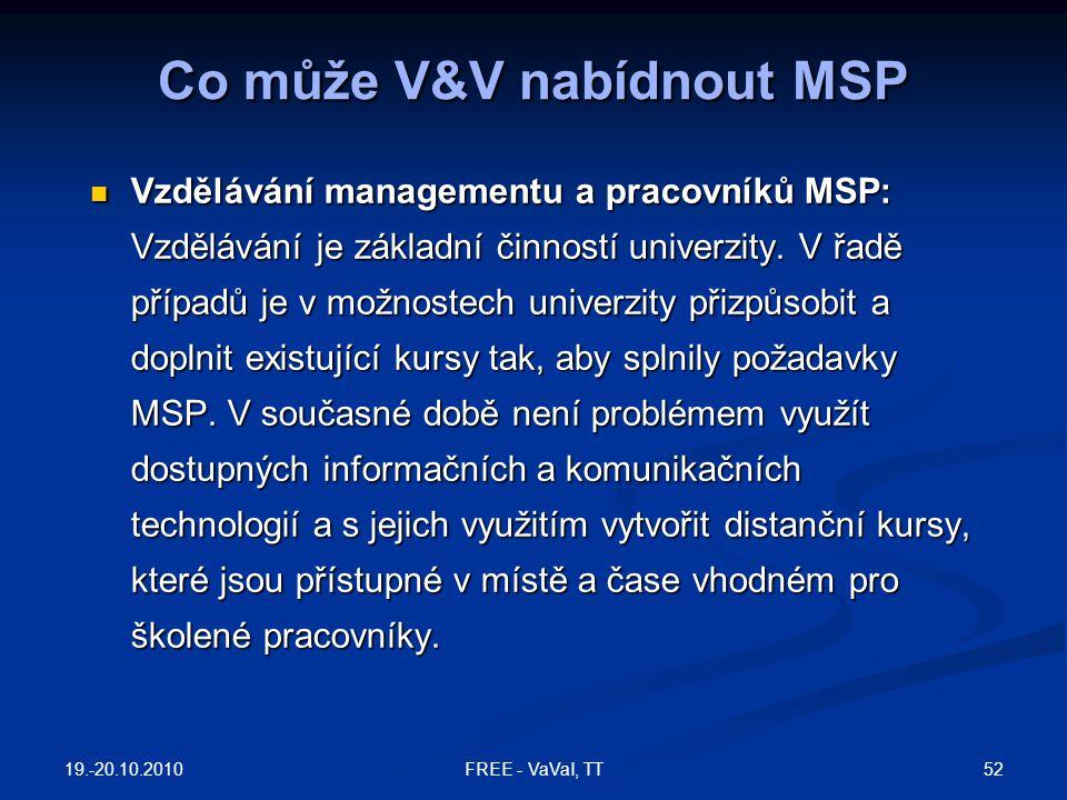 Vzdělávání managementu a pracovníků MSP: Vzdělávání je základní činností univerzity. V řadě případů je v možnostech univerzity přizpůsobit a doplnit e