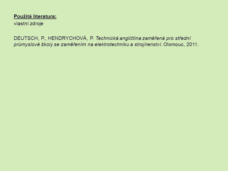 Použitá literatura: vlastní zdroje DEUTSCH, P., HENDRYCHOVÁ, P.