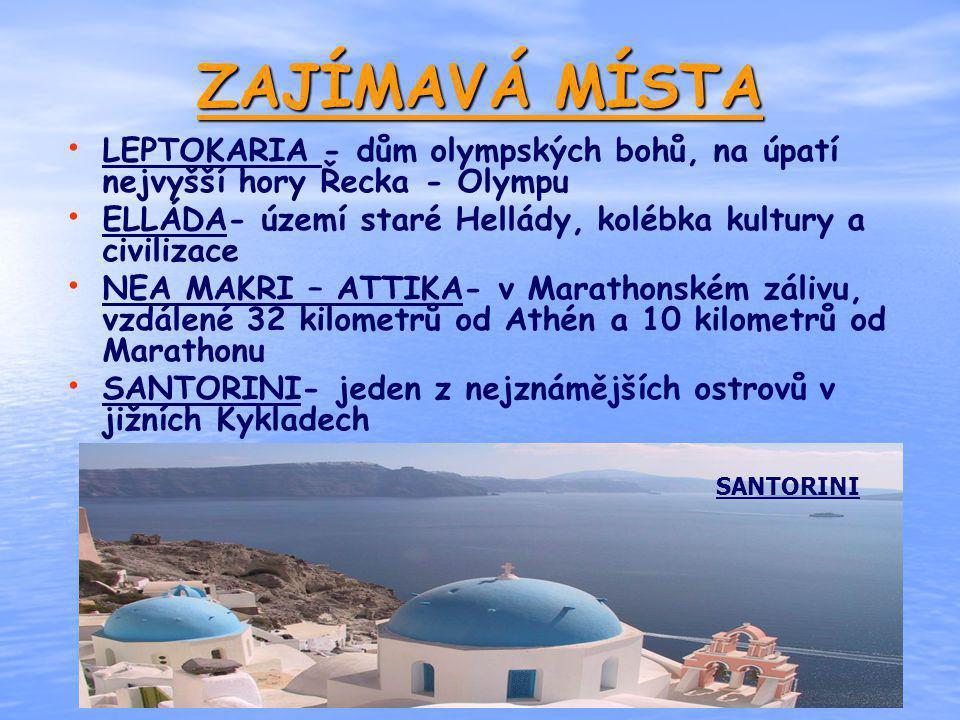 ZAJÍMAVÁ MÍSTA LEPTOKARIA - dům olympských bohů, na úpatí nejvyšší hory Řecka - Olympu ELLÁDA- území staré Hellády, kolébka kultury a civilizace NEA M