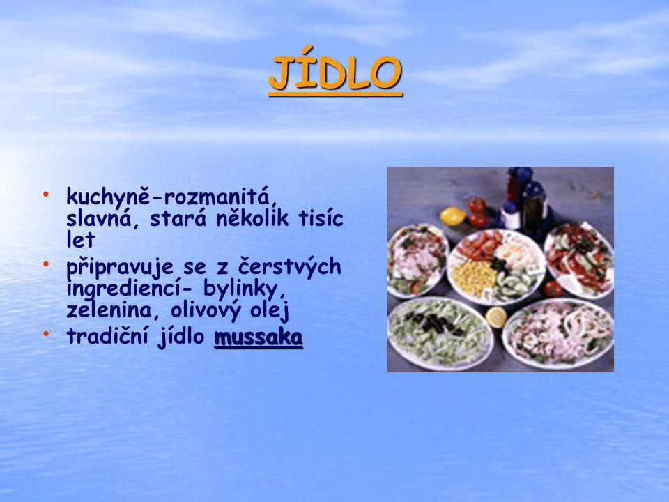 JÍDLO kuchyně-rozmanitá, slavná, stará několik tisíc let připravuje se z čerstvých ingrediencí- bylinky, zelenina, olivový olej mussaka tradiční jídlo
