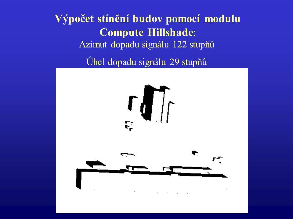 Výpočet stínění budov pomocí modulu Compute Hillshade: Azimut dopadu signálu 122 stupňů Úhel dopadu signálu 29 stupňů