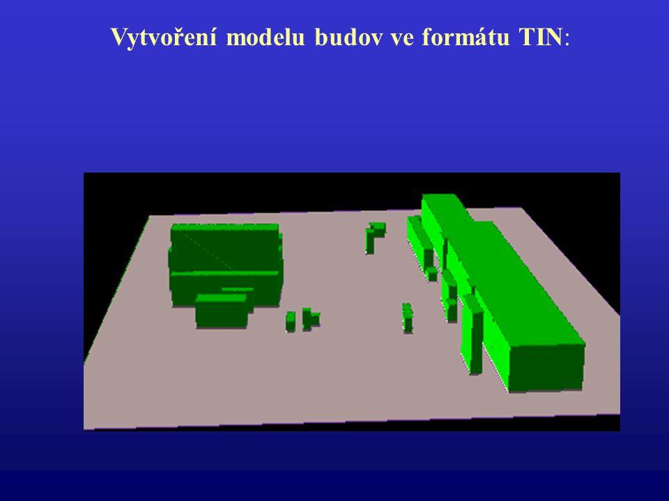 Vytvoření modelu budov ve formátu TIN: