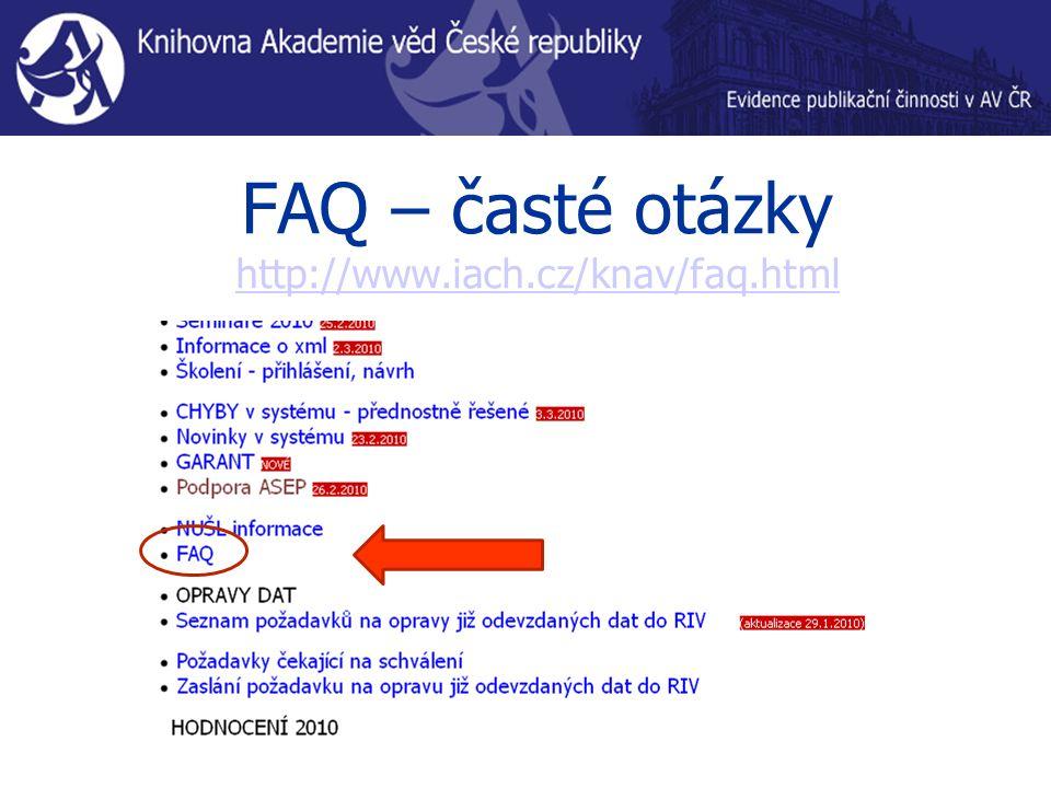 FAQ – časté otázky http://www.iach.cz/knav/faq.html http://www.iach.cz/knav/faq.html