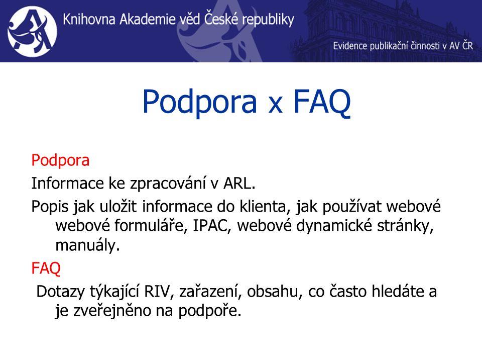 Podpora x FAQ Podpora Informace ke zpracování v ARL.