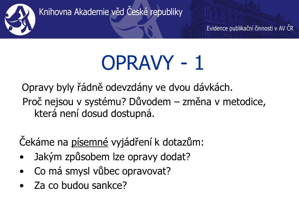 OPRAVY - 1 Opravy byly řádně odevzdány ve dvou dávkách.