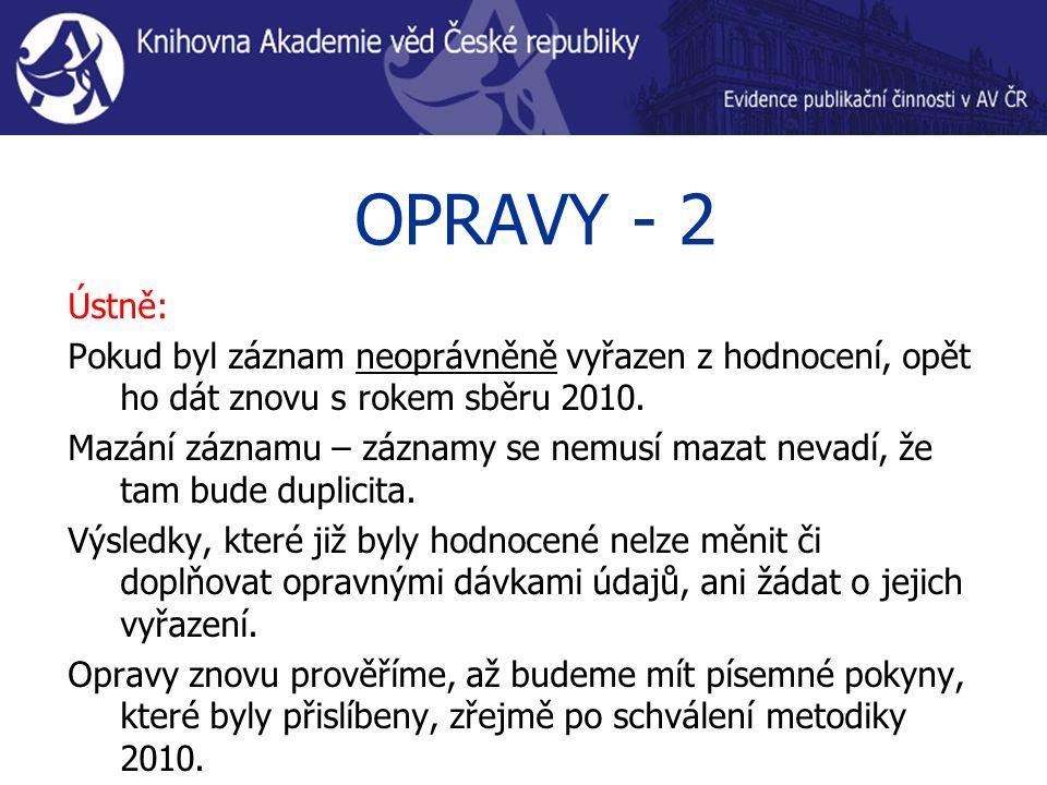OPRAVY - 2 Ústně: Pokud byl záznam neoprávněně vyřazen z hodnocení, opět ho dát znovu s rokem sběru 2010.