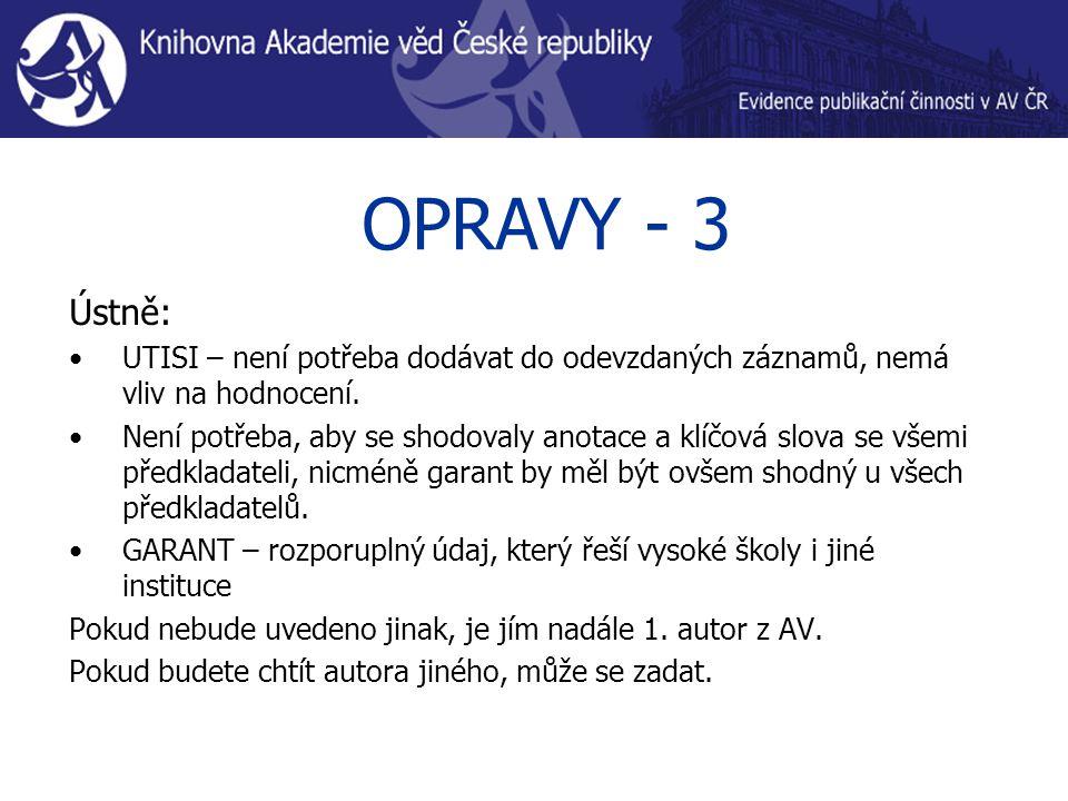 OPRAVY - 3 Ústně: UTISI – není potřeba dodávat do odevzdaných záznamů, nemá vliv na hodnocení.