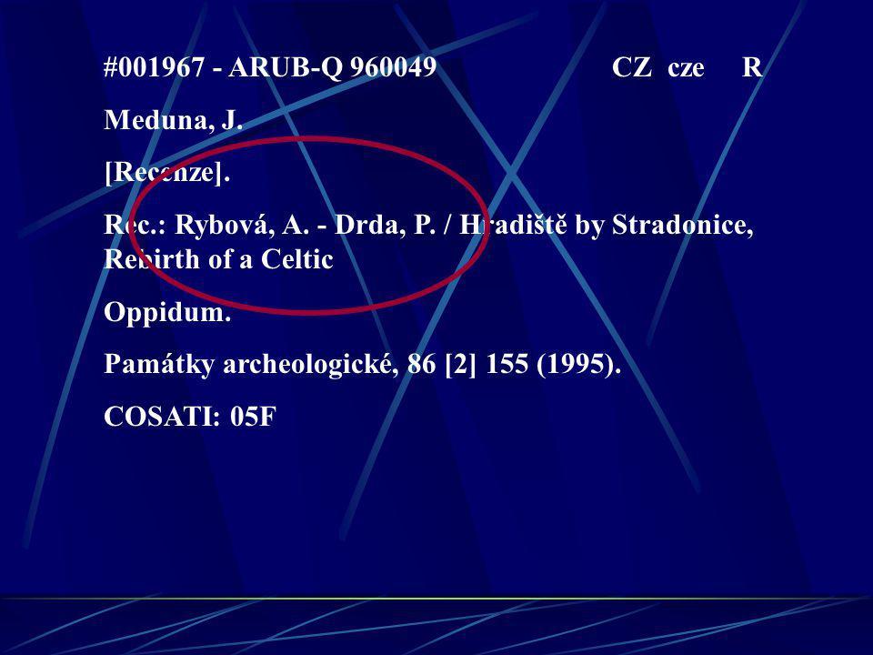 #001967 - ARUB-Q 960049 CZ cze R Meduna, J. [Recenze]. Rec.: Rybová, A. - Drda, P. / Hradiště by Stradonice, Rebirth of a Celtic Oppidum. Památky arch