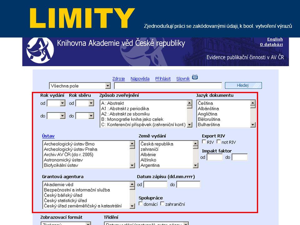 LIMITY Zjednodušují práci se zakódovanými údaji, k bool. vytvoření výrazů