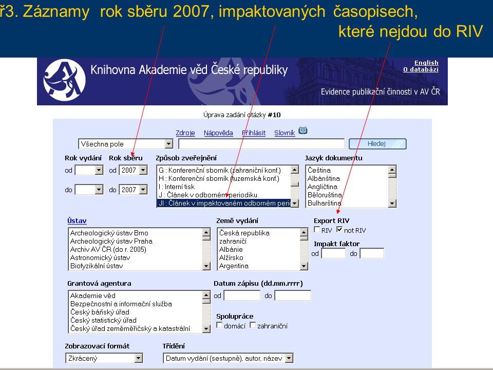 Př3. Záznamy rok sběru 2007, impaktovaných časopisech, které nejdou do RIV
