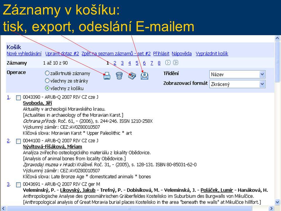 Záznamy v košíku: tisk, export, odeslání E-mailem