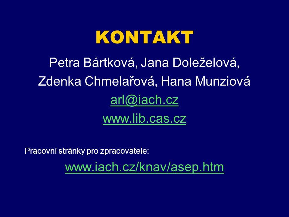 KONTAKT Petra Bártková, Jana Doleželová, Zdenka Chmelařová, Hana Munziová arl@iach.cz www.lib.cas.cz Pracovní stránky pro zpracovatele: www.iach.cz/knav/asep.htm