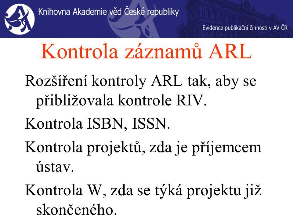 Kontrola záznamů ARL Rozšíření kontroly ARL tak, aby se přibližovala kontrole RIV.