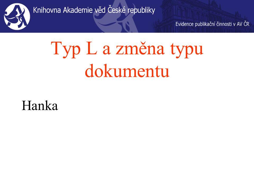 Typ L a změna typu dokumentu Hanka