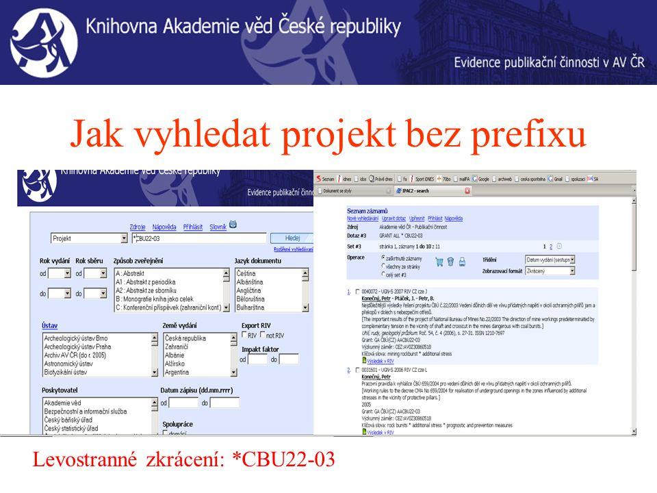 Jak vyhledat projekt bez prefixu Levostranné zkrácení: *CBU22-03