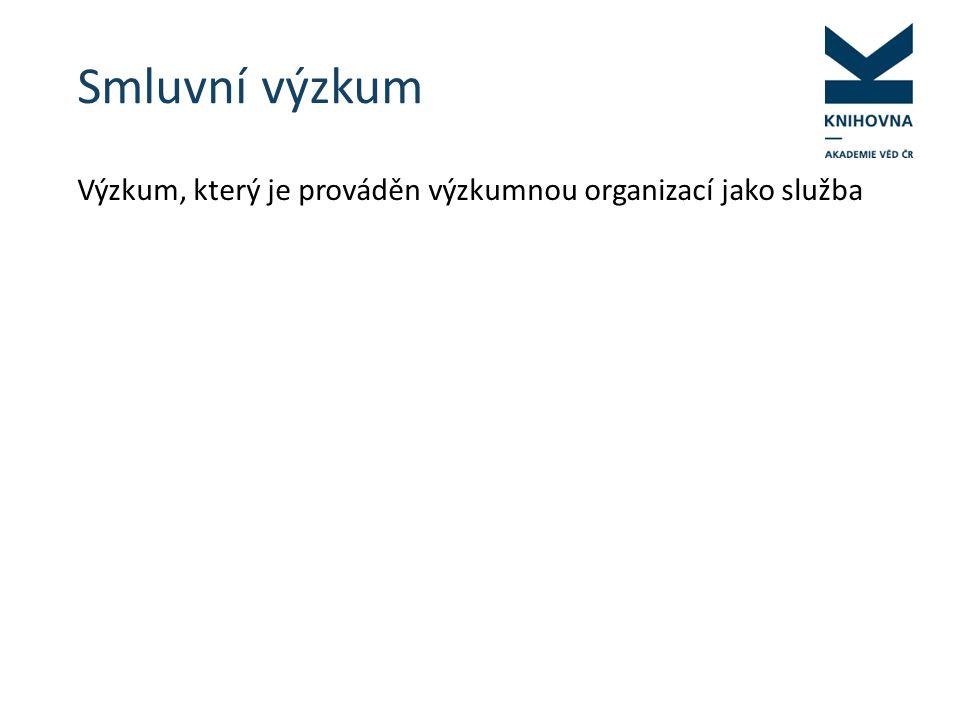 Smluvní výzkum Výzkum, který je prováděn výzkumnou organizací jako služba