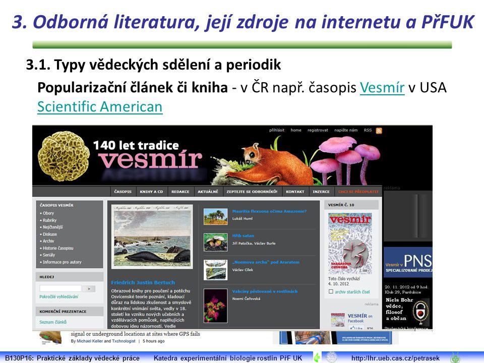 3.1. Typy vědeckých sdělení a periodik Popularizační článek či kniha - v ČR např.