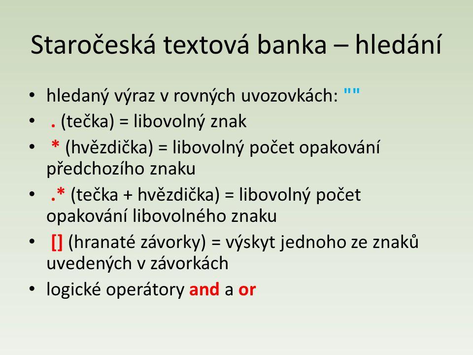 Staročeská textová banka – hledání hledaný výraz v rovných uvozovkách: