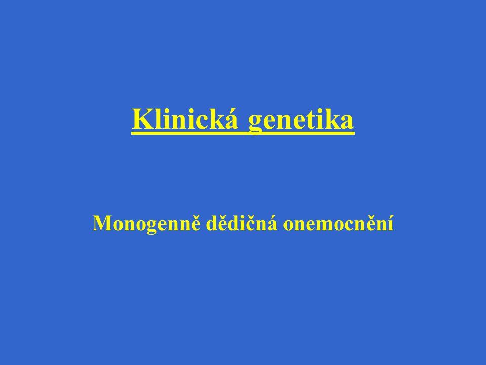 Klinická genetika Monogenně dědičná onemocnění