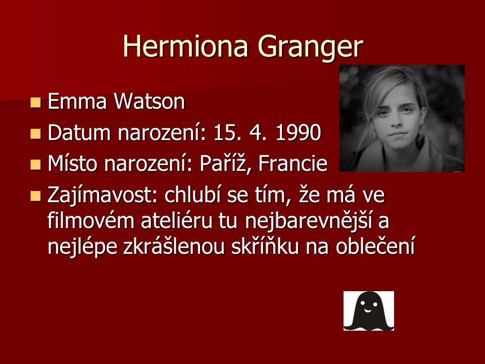 Hermiona Granger Emma Watson Emma Watson Datum narození: 15.